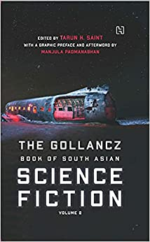THE GOLLANCZ BOOK OF SOUTH ASIAN SCIENCE FICTION: VOLUME 2