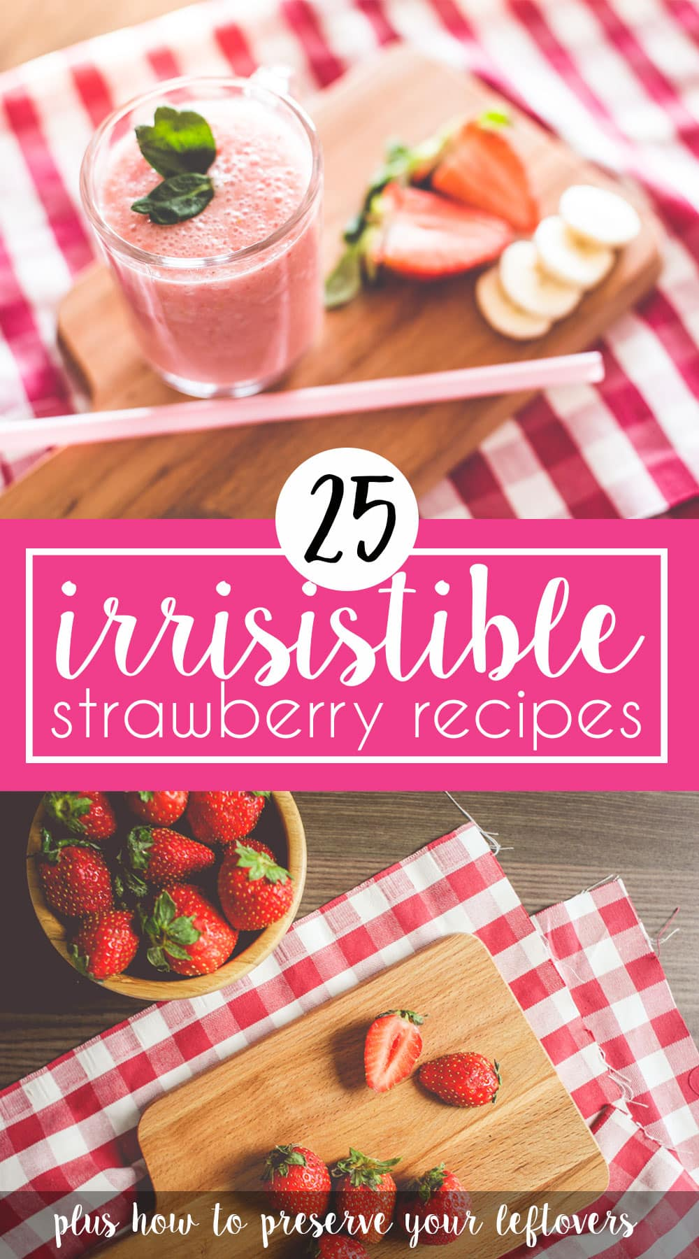 25 things to make with strawberries