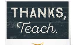 Print an Amazon Teacher Appreciation gift card at home for last minute teacher appreciation gift.