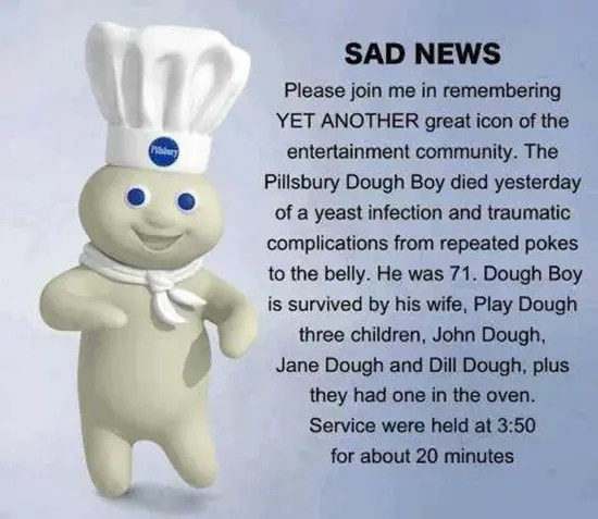 Sad news–Pillsbury Dough Boy died yesterday
