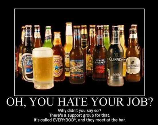 Oh, you hate your job?