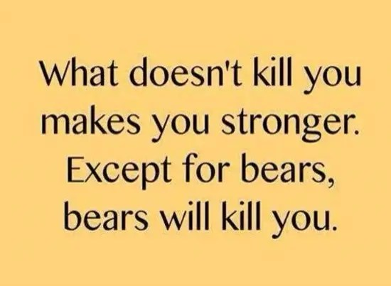 What doesn't kill you will only make you stronger