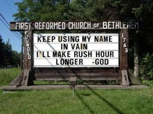 Keep using my name in vain. I'll make rush hour longer - God
