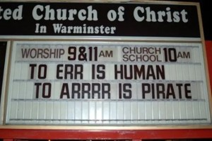 To err is human. To arrrr is pirate