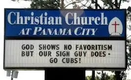 God show no favorites but our sign person does - Go Cubs!