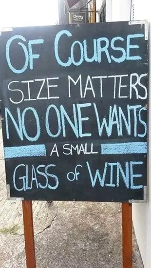 Of course size matters - no one wants a small glass of wine