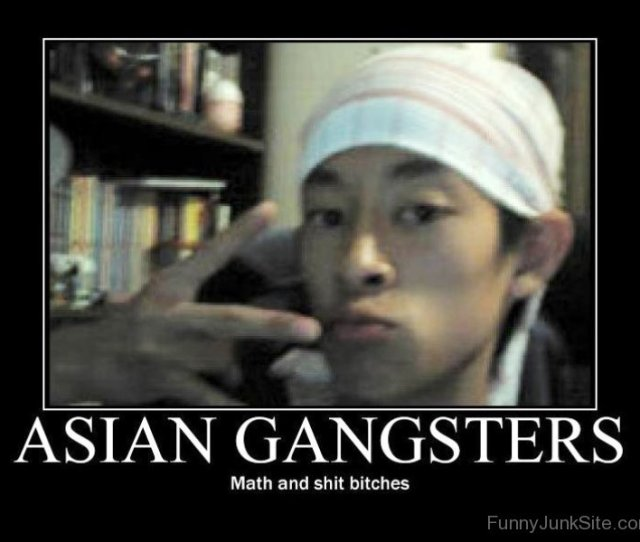 Asian Gangsters Math And Shit Bitches Wm