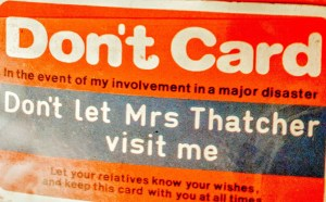 1980's joke donor card. Thatcher visiting Mum in hospital would NOT have been an act of kindness.