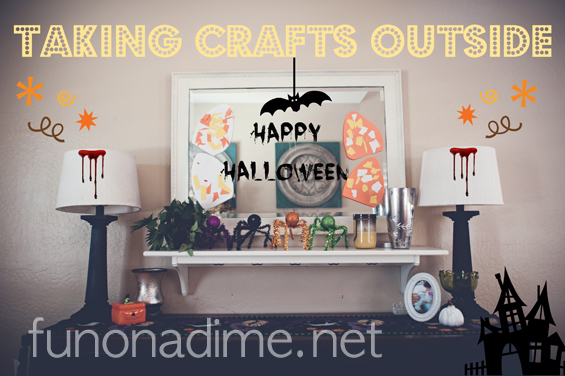 Taking Crafts Outside - Ideas to enjoy crafts outside with your children. Halloween style