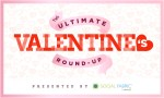 The Ultimate Valentine's Round-Up
