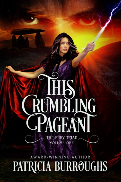 Award-winning Fantasy Romance, This Crumbling Pageant, Volume One of The Fury Triad