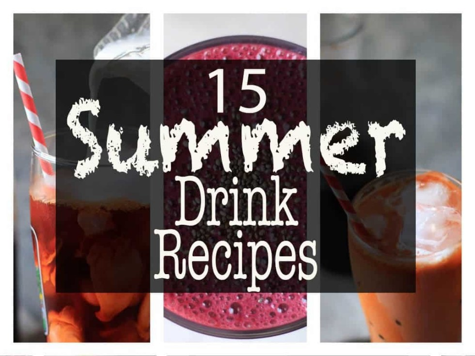 15 Refreshing summer drink recipes from your favorite food bloggers!