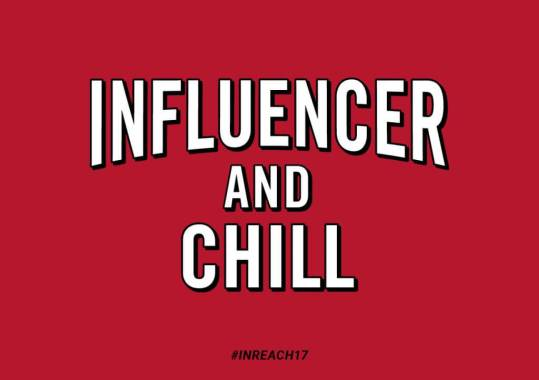INREACH 2017 - Influencer_and_chill