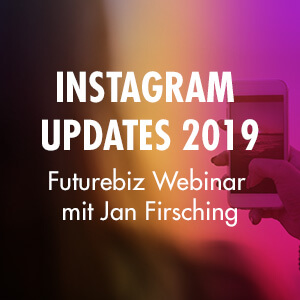Futurebiz Webinar - Instagram Marketing Updates 2019