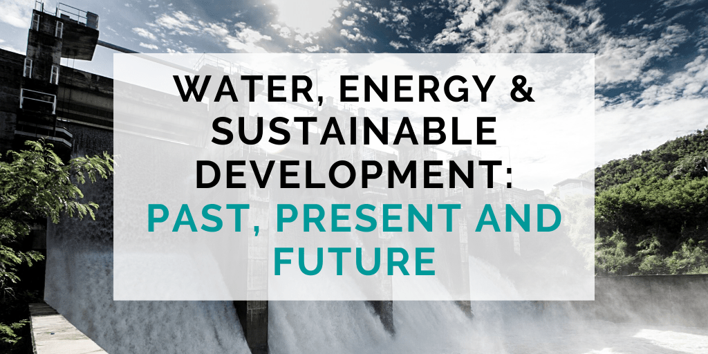 Keynote seminar: Water, energy & sustainable development – past, present and future