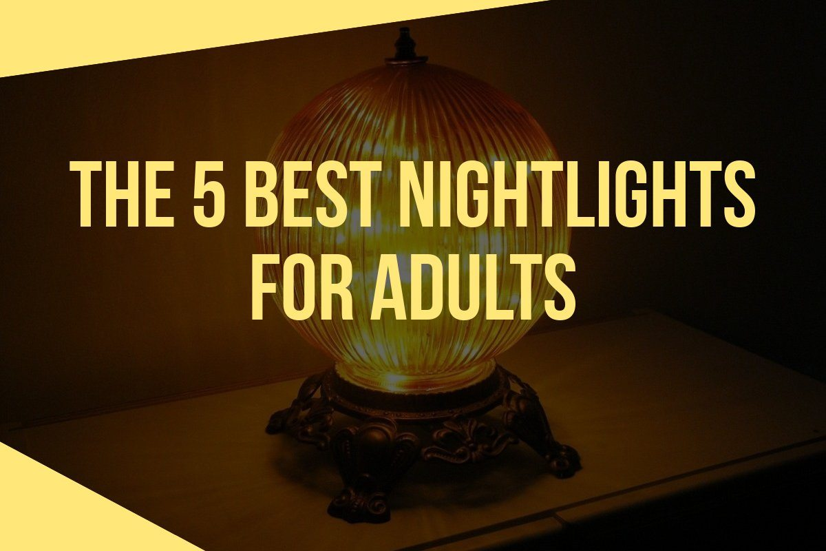 The 5 Best Nightlights for Adults 2018 - Buying Guide and Reviews