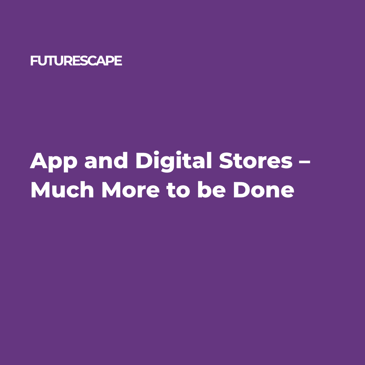 App and Digital Stores – Much More to be Done- Twitter