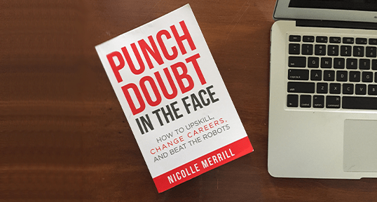 New career advice book: Punch Doubt in the Face: How to Upskill, Change Careers, and Beat the Robots