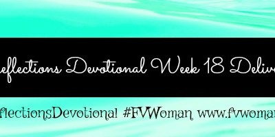 Reflections Devotional Week 18 Delivered