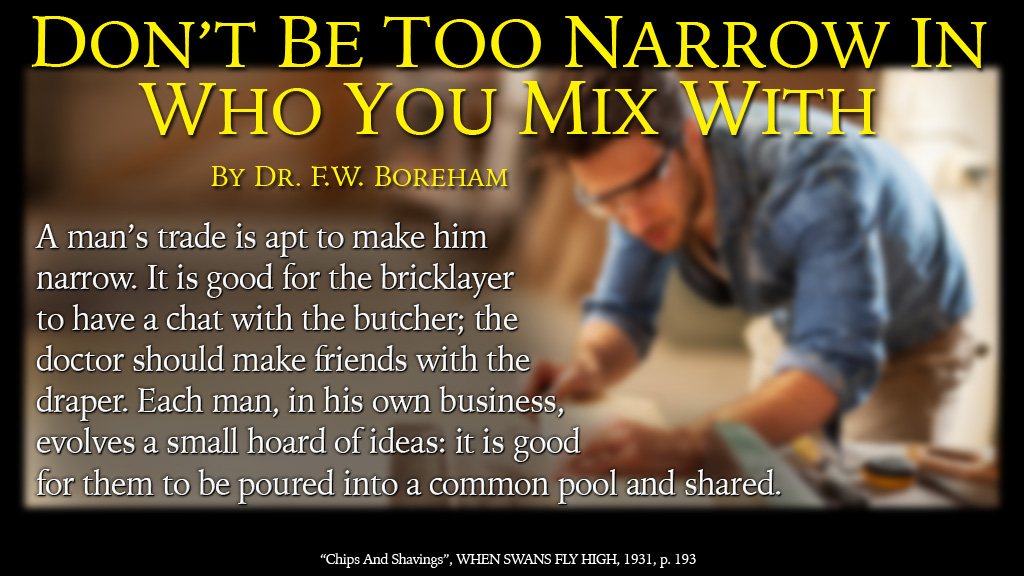 Don't be too narrow in who you mix with, by FW Boreham