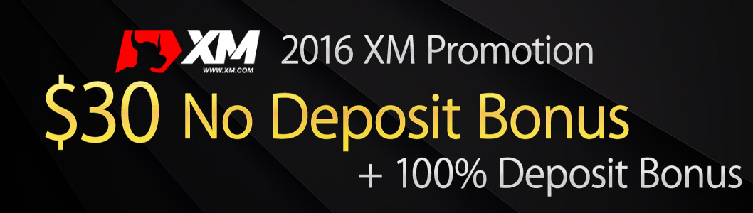 Exclusive! XM offers $30 for free & 100% Deposit Bonus