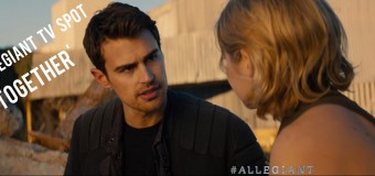 "Watch: New 'Allegiant' TV Spot ""Together"""