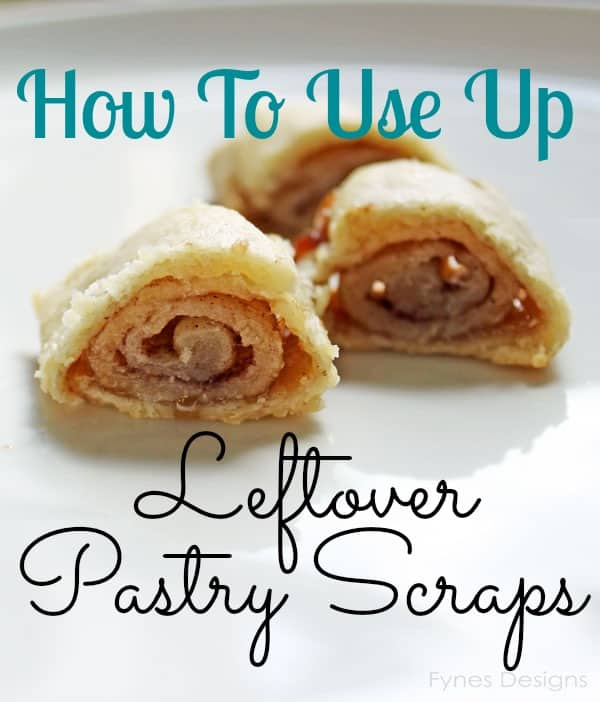 How To Use Up Leftover Pastry Scraps. fynesdesigns.com