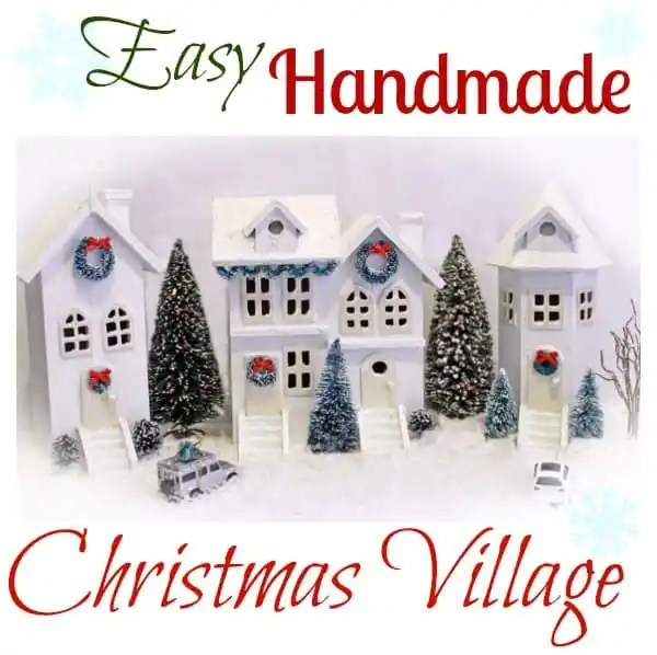 Easy Handmade Christmas Village from fynesdesigns.com
