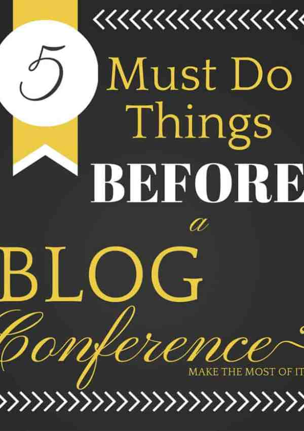 5 Must Do Things Before a Blog Conference