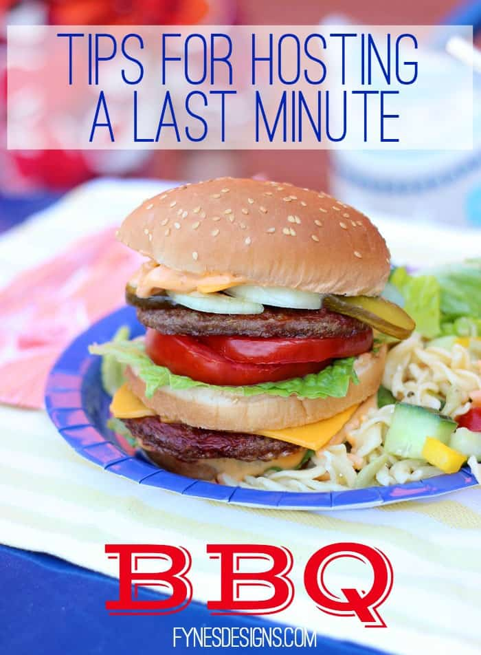 tips for hosting a last minute bbq