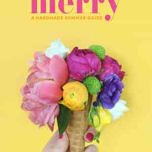 Merryr Mag Summer Edition, filled with so many fabulous summer ideas