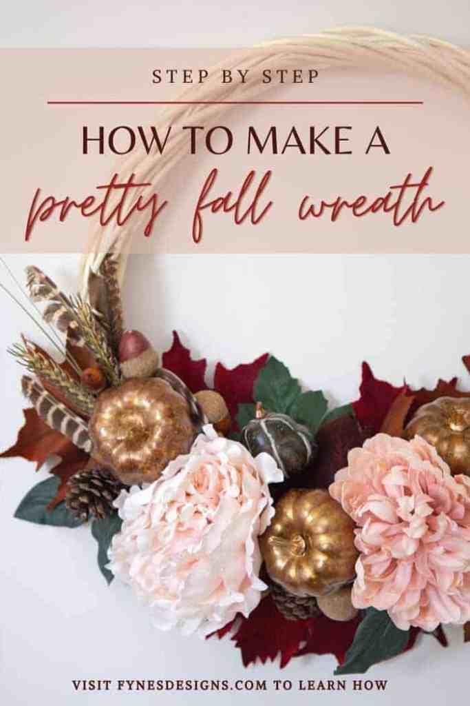 Step by step tutorail to create a pretty fall wreath |  Boho Pillows by popular Canada DIY blog, Fynes Designs: Pinterest image of a fall wreath.