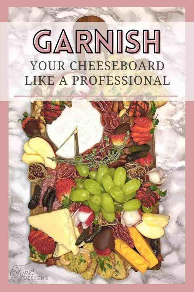 Food garnish and Charcuterie board presentation ideas from a top chef and restaurant owner, Fynes Designs | Charcuterie Board Presentation by popular Canada DIY blog, Fynes Designs: Pinterest image of a charcuterie board.