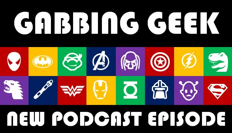 Gabbing Geek 62: Civil War Is Almost Here!