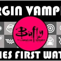 Virgin Vampire: My First Experience With Buffy The Vampire Slayer