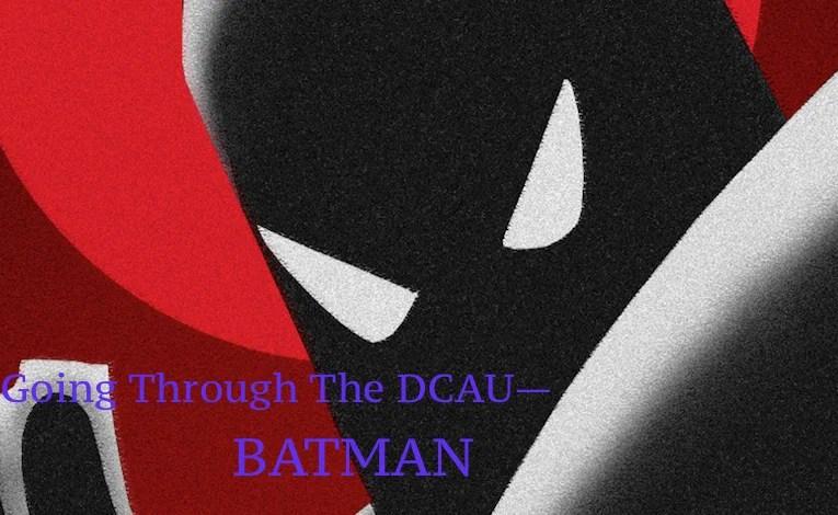 Going Through The DCAU Part Nineteen