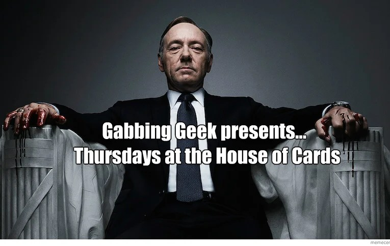 "Game Of Thrones Is Finished For Now/House Of Cards ""Chapter One"""