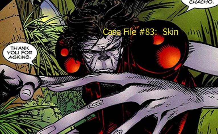 Slightly Misplaced Comic Book Heroes Case File #83:  Skin