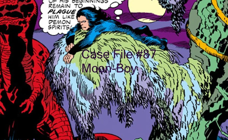 Slightly Misplaced Comic Book Hero Case File #87:  Moon-Boy