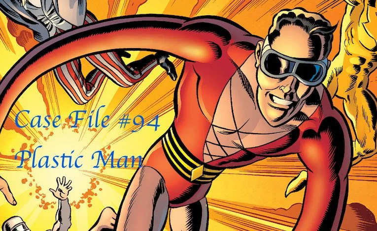 Slightly Misplaced Comic Book Hero Case Files #94:  Plastic Man