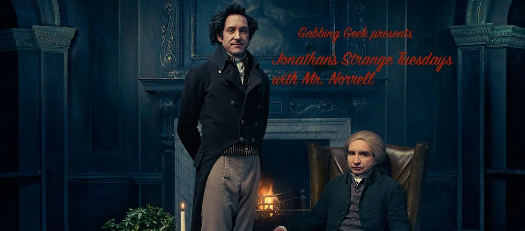 "Jonathan Strange & Mr. Norrell ""All The Mirrors Of The World"""