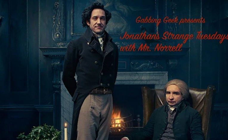 "Jonathan Strange & Mr. Norrell ""The Friends Of English Magic"""