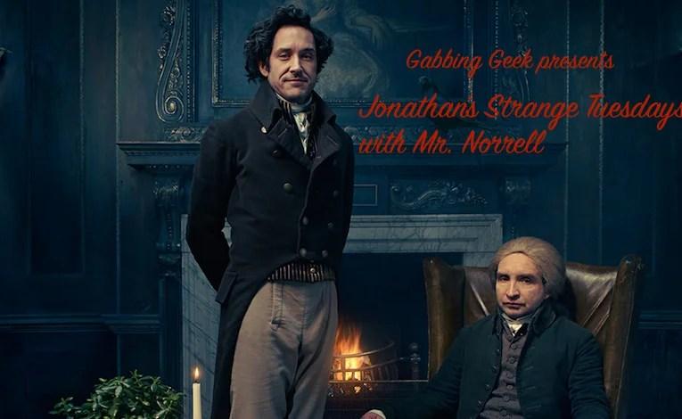 "Jonathan Strange & Mr. Norrell ""The Friends Of English Magic"""