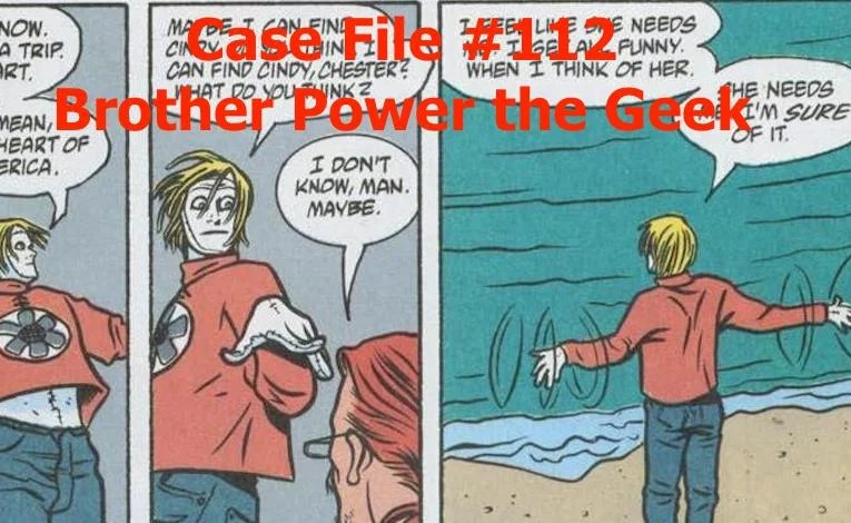 Slightly Misplaced Comic Book Heroes Case File #112:  Brother Power The Geek