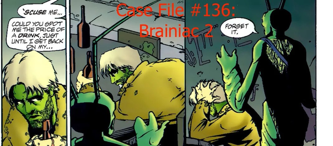 Slightly Misplaced Comic Book Heroes Case File #136:  Brainiac 2