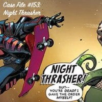 Slightly Misplaced Comic Book Heroes Case File #153:  Night Thrasher
