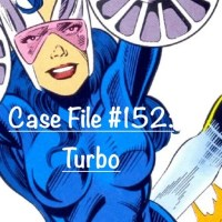 Slightly Misplaced Comic Book Heroes Case File #152:  Turbo