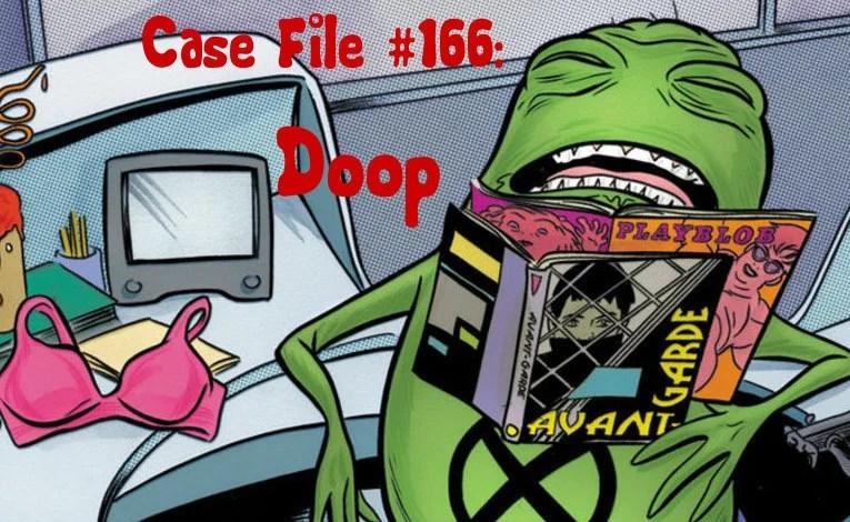 Slightly Misplaced Comic Book Heroes Case File #166:  Doop