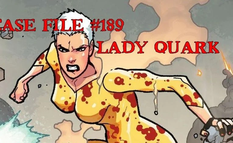 Slightly Misplaced Comic Book Heroes Case File #189:  Lady Quark
