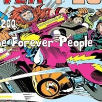 Slightly Misplaced Comic Book Heroes Case File #200:  The Forever People